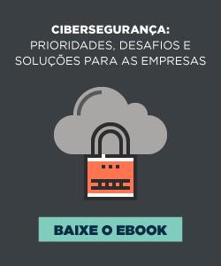 [E-book] Cibersegurança: prioridades, desafios e soluções para as empresas