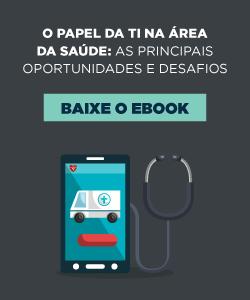 [E-book] O papel da TI na área da saúde: As principais oportunidades e desafios