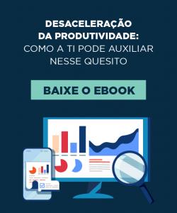 [E-book] Desaceleração da produtividade: como a TI pode auxiliar nesse quesito