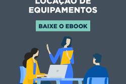 [E-book] Ajude sua empresa a crescer com a locação de equipamentos
