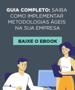 [E-book] Guia completo: saiba como implementar metodologias ágeis na sua empresa