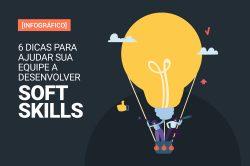 6 dicas para ajudar sua equipe a desenvolver soft skills