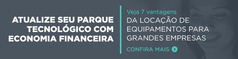LOCAÇÃO DE EQUIPAMENTOS PARA GRANDES EMPRESAS