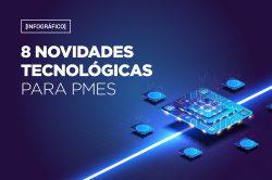8 novidades tecnológicas para PMEs