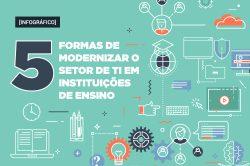5 formas de modernizar o setor de TI em instituições de ensino